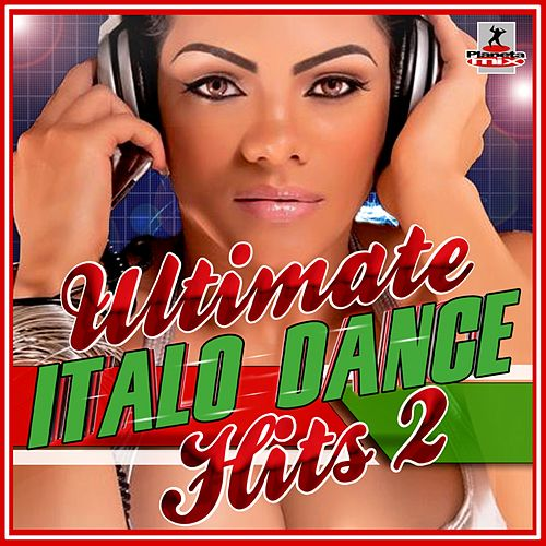 Ultimate Italo Dance Hits, Vol. 2 - EP di Various Artists