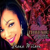 I Love You (Live) by Shana Wilson