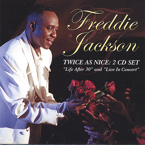 Twice As Nice: Life After 30/Live In Concert de Freddie Jackson