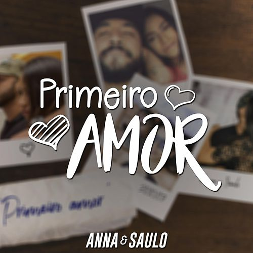 Primeiro Amor von Anna e Saulo