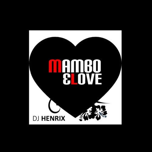 Mambo & Love von DJ Henrix