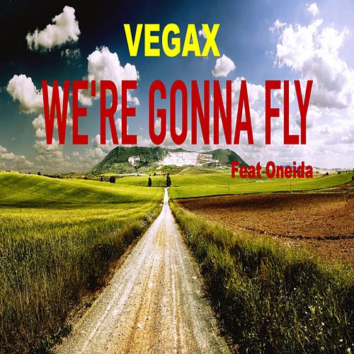 We're Gonna Fly (Radio Edit) de Vegax