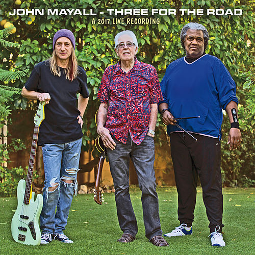 Three for the Road (A 2017 Live Recording) von John Mayall