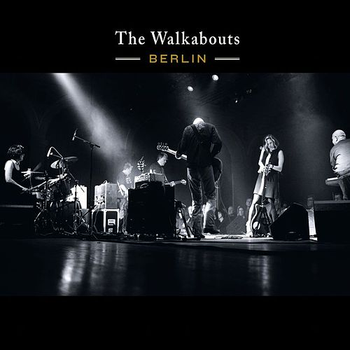 Berlin (Live) de The Walkabouts