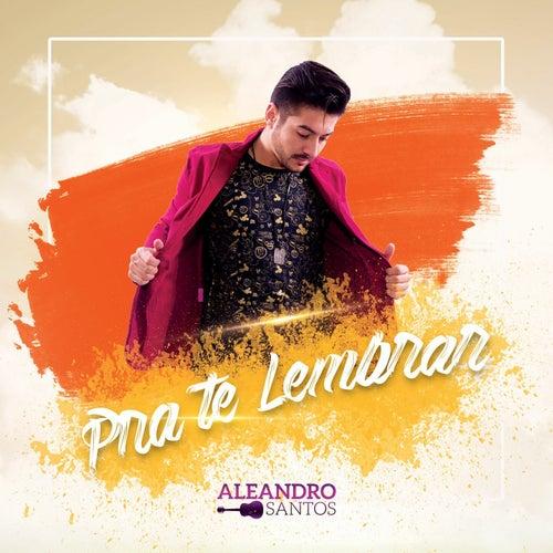 Pra Te Lembrar de Aleandro Santos