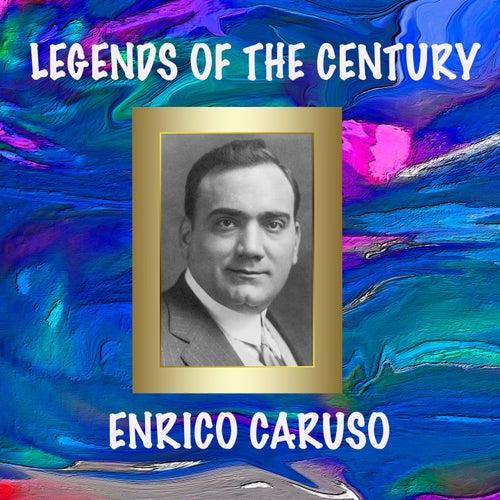 Legends Of The Century: Enrico Caruso de Enrico Caruso