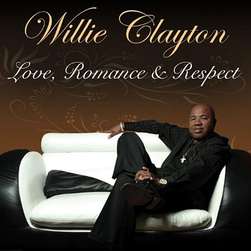 Love, Romance & Respect de Willie Clayton