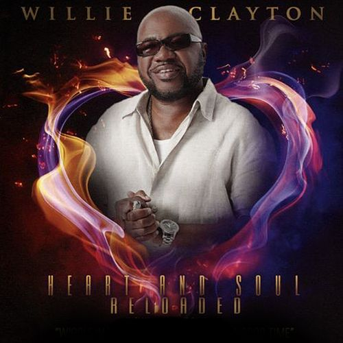 Heart & Soul Reloaded de Willie Clayton