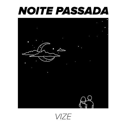 Noite Passada by Vize