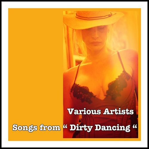 Songs from 'Dirty Dancing' by Various Artists
