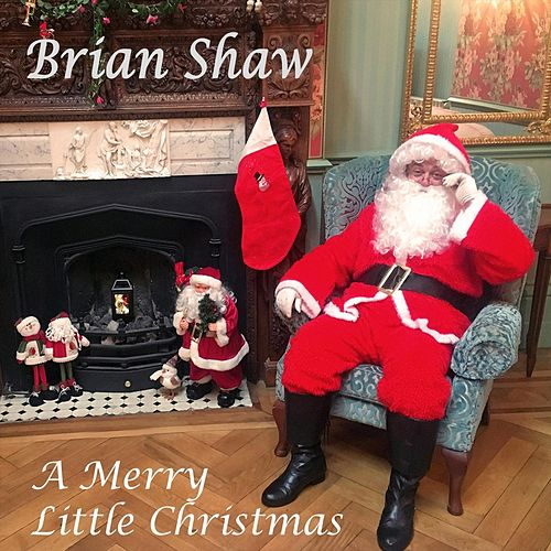 A Merry Little Christmas by Brian Shaw
