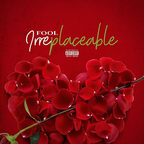 Irreplaceable fra Fool