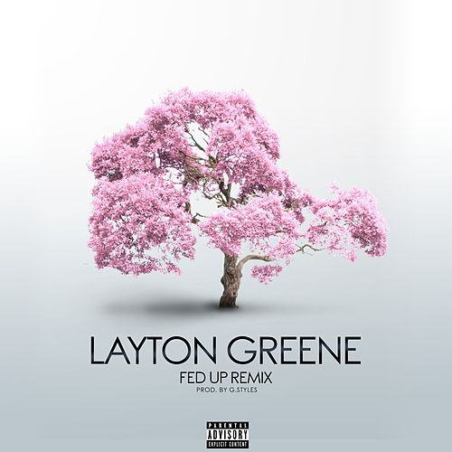 Fed up (Remix) by Layton Greene