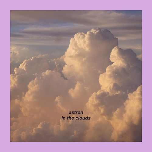 In the Clouds by Astron