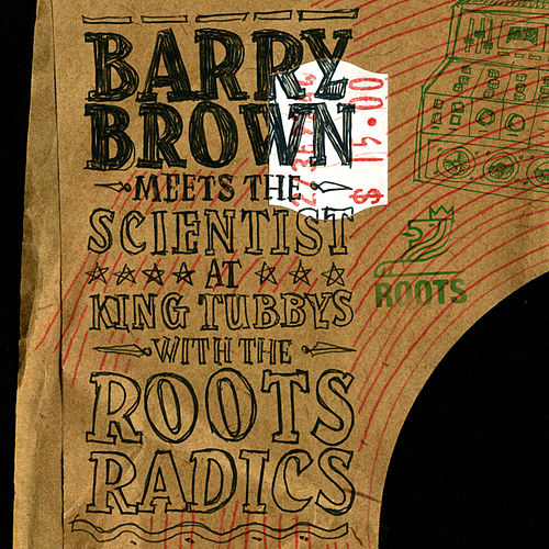At King Tubby's With the Roots Radics by Barry Brown