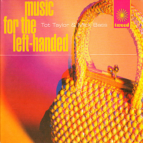 Music for the Left-Handed by Tot Taylor