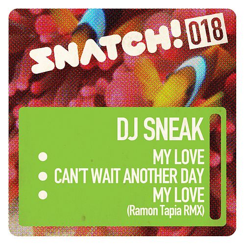 My Love / Can't Wait Another Day - Single by DJ Sneak