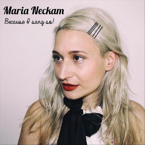 Because I Sang So! by Maria Neckam