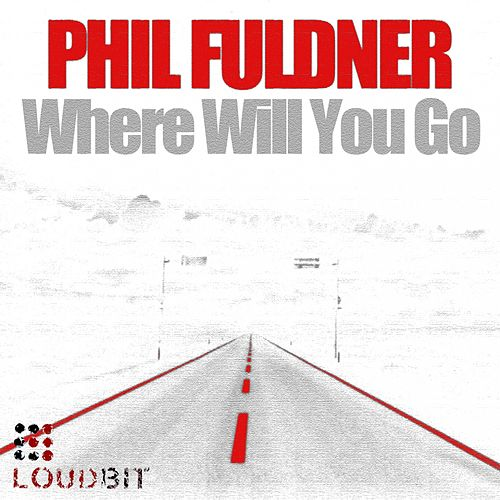 Where Will You Go von Phil Fuldner