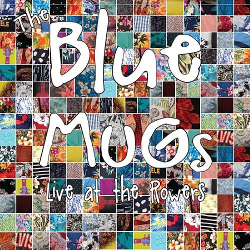 Live at the Rowers von The Blue MUGs