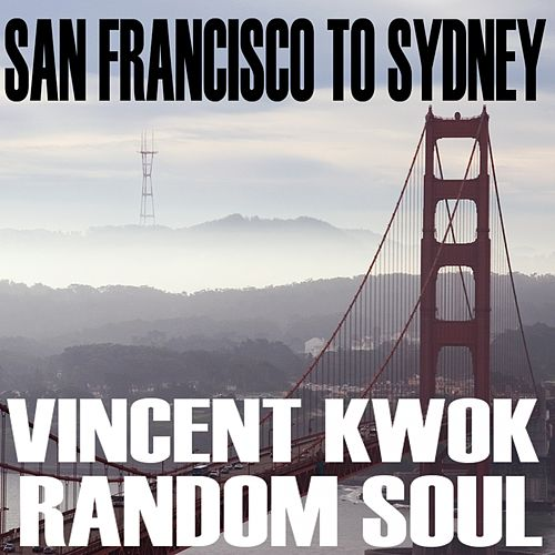 San Francisco To Sydney - Single von Vincent Kwok