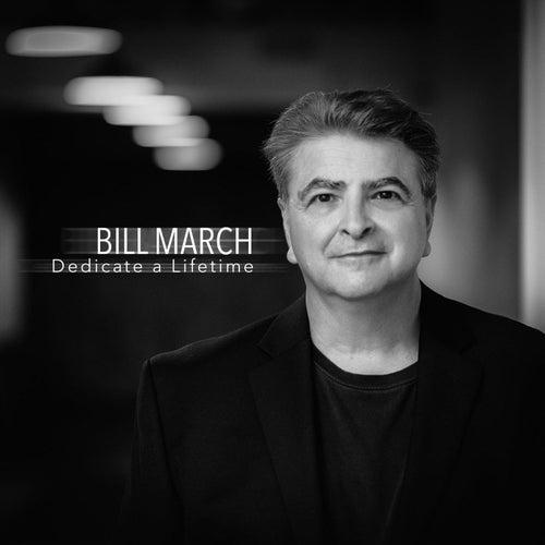 Dedicate a Lifetime von Bill March