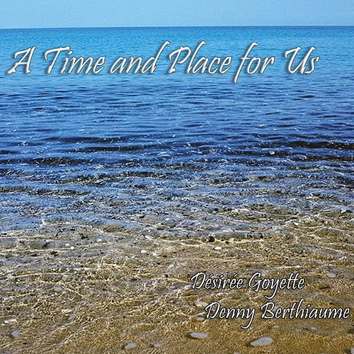 A Time and Place for Us de Denny Berthiaume
