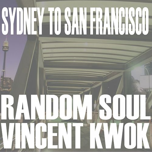 Sydney To San Francisco - Single von Vincent Kwok