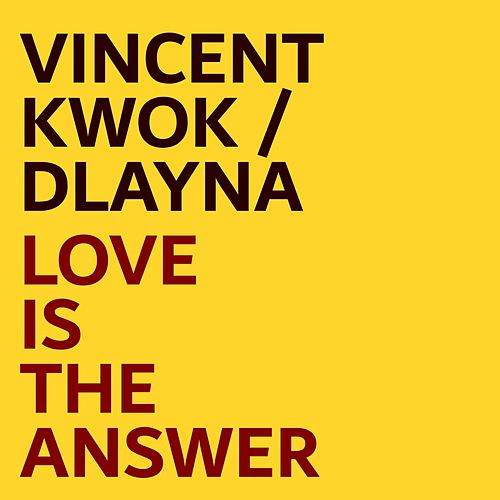 Love Is The Answer von Vincent Kwok