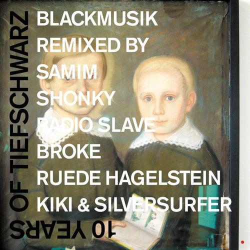 10 Years Of Tiefschwarz Blackmusik Remixed, Pt. 1 - Single by Tiefschwarz