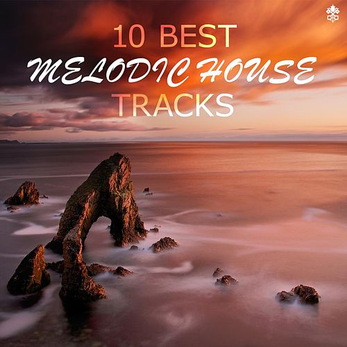 10 Best Melodic House Tracks van Various Artists
