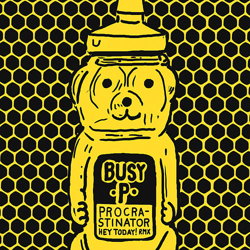Procrastinator (Hey Today! Remix) de Busy P