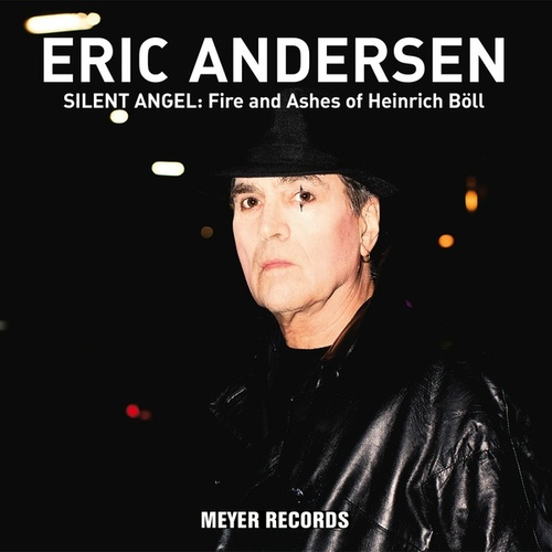 Silent Angel: Fire and Ashes of Heinrich Böll de Eric Andersen