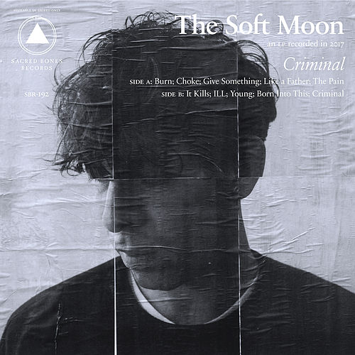 Criminal von The Soft Moon