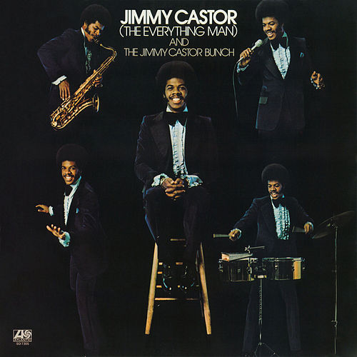Jimmy Castor [The Everything Man] And The Jimmy Castor Bunch de The Jimmy Castor Bunch