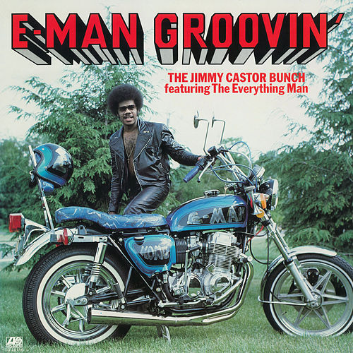E-Man Groovin' de The Jimmy Castor Bunch