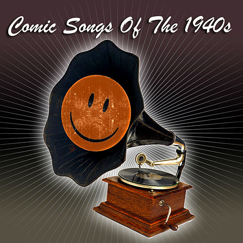 Comic Songs Of The 1940s von Various Artists