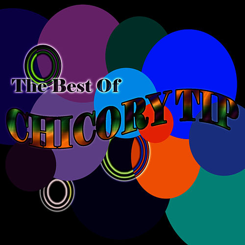 The Best Of Chicory Tip de Chicory Tip