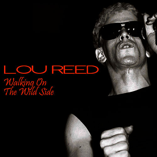 Walking On The Wild Side de Lou Reed