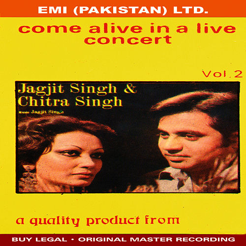 Jagjit Singh & Chitra Singh ' Come Alive In A Live Concert - Vol -2 by Jagjit Singh