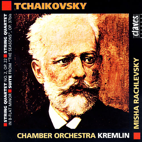 Pjotr Ilyich Tchaikovsky: String Quartetn No. 2, Op. 22 / String Quartet In B-Flat Minor / Suite From 'The Seasons', Op. 37bis by Various Artists