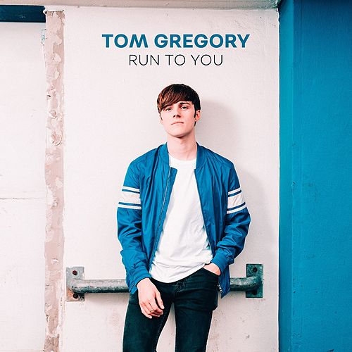 Run to You by Tom Gregory