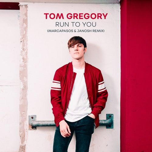 Run to You (Marcapasos & Janosh Remix) by Tom Gregory