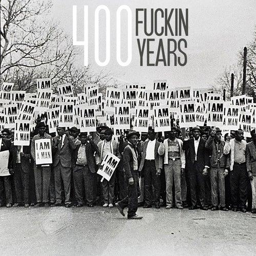 400 Fuckin Years von Blizz Wellz