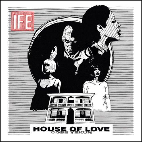 HOUSE OF LOVE (Ogbe Yekun) by Ìfé