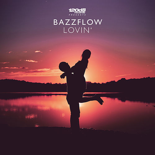 Lovin' von Bazzflow