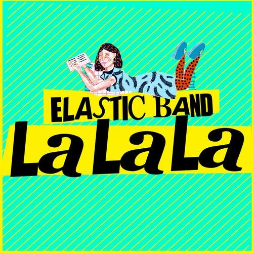 La La La de The Elastic Band