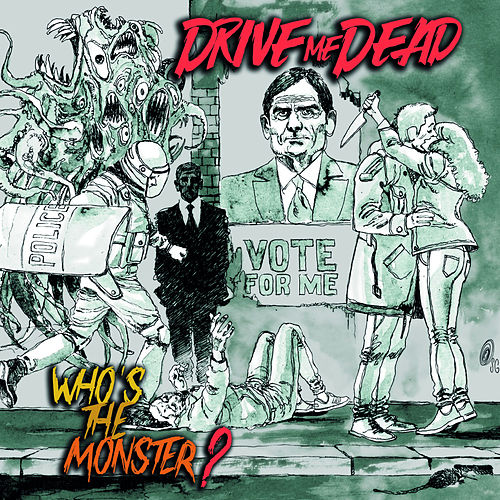Who's the Monster? von Drive Me Dead