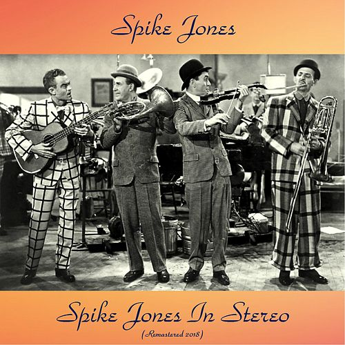 Spike Jones In Stereo (Remastered 2018) de Spike Jones