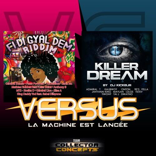 Killer Dream Riddim / Fi Di Gal Dem Riddim (Versus 'La machine est lancée') by Various Artists